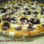 Clafoutis – Cherry or Blackberry, A Shared Recipe